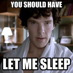 """""""You should have let me sleep.""""... """"Okay, but first, hand me over that sheet, please"""" *wink*"""