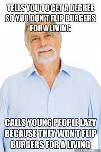Baby Boomer Dad. Things I hear every day!