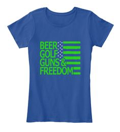 Clothes For Beer,Golf, Guns &Amp;Amp,Freedom Deep Royal  T-Shirt Nữ Front