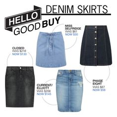 """Hello Good Buy: Denim Skirts"" by polyvore-editorial ❤ liked on Polyvore featuring Closed, Phase Eight, Current/Elliott, Miss Selfridge and HelloGoodBuy"