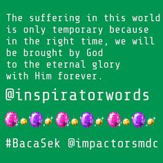 """We have sufferings now. But the sufferings we have now are nothing compared to the great glory that will be given to us."" Romans 8:18 (ICB)  #quote #inspiration #words #inspiredtoinspire#inspiratorwords #worldinspirator #lesson #inspired by#Isaiah 65 and #polahidupdalamkerajaanAllah book and ps gunawan iskandar #join #bacasek by @impactorsmdc #daily #bible #reading #mdcsby#impactinglife #loveGodimpactothers"