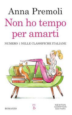 """Tutta colpa dei libri: Anteprima """" Non ho tempo per amarti"""" di Anna Premo..."""