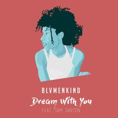 Dream With You, a song by BLVMENKIND, Sam Darton on Spotify