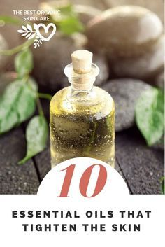 Try these awesome 10 essential oils that work hard to tighten and smooth your skin!