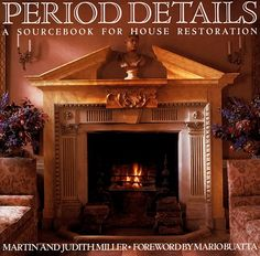 Period Details  A sourcebook for house restoration