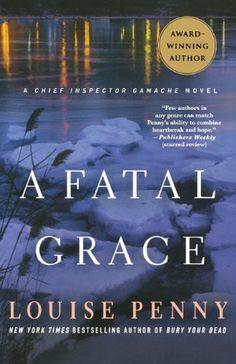 """A Fatal Grace,"" by Louise Penny (Gamache #2)"