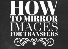 How to Mirror Images for Transfers easily with your Paint program!