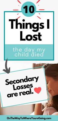 The day you lose your child you lose so much more. Somehow, everyone forgets to tell you. | Grief | Child loss | Loss of a child | Nobody told me | Secondary Loss