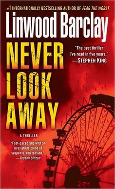 Never Look Away by Linwood Barclay--click to place a hold!