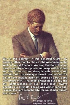 A great quote from John F. Kennedy, from a speech which he never got to give.