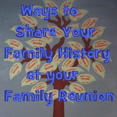 Ten Best Family History Ideas for a Family Reunion