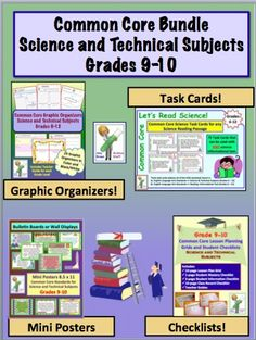 Common Core Bundle for Science and Technical Subjects for Grades 9-10.  Includes task cards, lesson planning grids, student checklists, graphic organizers and posters.