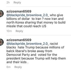 Irans money was a promised by Reagan & never given. And I'm 100% sure they're not sharing with North Korea. We're racist for not voting for a racist dick who insisted we were lazy & the black president wasn't even American & spent years trying to delegitimize him? We're racist because we didn't vote for the guy who refused to allow POC in his apartments (people were sent undercover to see if there was any racial bias in the trump company and turns out there definitely was)?