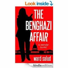 Flurries of Words: 99 CENTS: The Benghazi Affair by Ward Salud