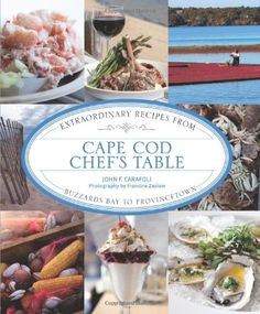 Cape Cod Chef's Table: Extraordinary Recipes from Buzzards Bay to Provincetown by John F. Carafoli,http://www.amazon.com/dp/0762786361/ref=cm_sw_r_pi_dp_Bwy5sb0YXN693PS7