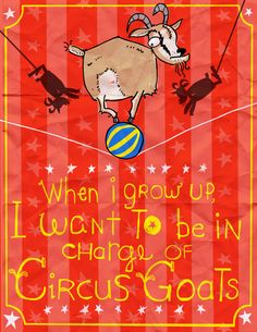 Goals (and goats) in life are important and this one is pretty direct and to the point. This fantastic quote comes from Lindsay Hoffman of Landenberg, PA and her child. Thanks guys.. I love it!