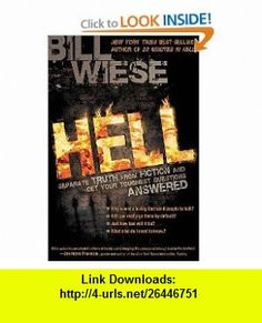 Hell Separate Truth from Fiction and Get Your Toughest Questions Answered (9781599793399) Bill Wiese , ISBN-10: 1599793393  , ISBN-13: 978-1599793399 ,  , tutorials , pdf , ebook , torrent , downloads , rapidshare , filesonic , hotfile , megaupload , fileserve