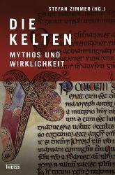 Die Welt der Kelten von der Antike bis heute: Sprache, Musik, Brauchtum in »Die Kelten – Mythos und Wirklichkeit«! Neu im Konrad Theiss Verlag!