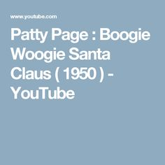 Patty Page : Boogie Woogie Santa Claus ( 1950 ) - YouTube