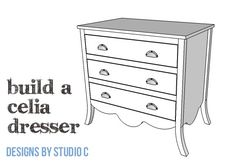 DIY Plans to Build a Celia Dresser   An easy to build dressser for all skill levels - includes templates for the curved legs and skirt!
