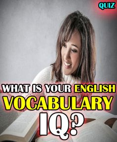 What Is Your English Vocabulary IQ?!! From spelling to grammar - Can you answer these 12 English Vocabulary questions? Test your knowledge by taking this quiz!