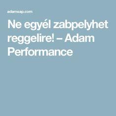 Ne egyél zabpelyhet reggelire! – Adam Performance