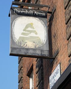 The Thornhill Arms, London, - Wynford Rd Pub Signs, Beer Signs, Shop Signs, British Pub, London History, London Pubs, Paris, New Sign, Signage
