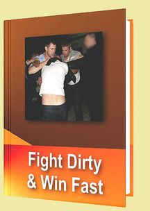 Fight Dirty & Win Fast