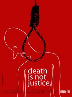Death penalty is the ultimate denial of human rights. It is the premeditated and cold-blooded killing of a human being by the state. This cruel, inhuman and degrading punishment is done in the name of justice. It violates the right to life as proclaimed in the Universal Declaration of Human Rights.