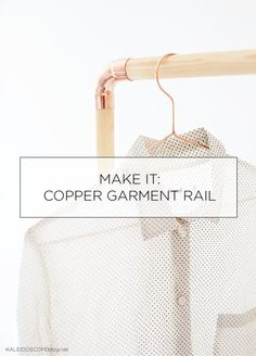 Make It: DIY Copper Garment Rail Coatrack from Weekday Carnival on Kaleidoscope