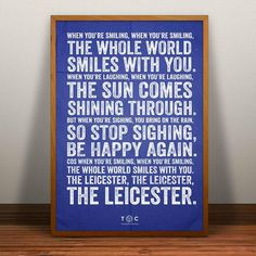 When You're Smiling. Leicester City print. Leicester City Football, Leicester City Fc, City Bedroom, City Print, Premier League Champions, English Premier League, Great Team, What A Wonderful World, Football Soccer