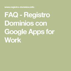 FAQ - Registro Dominios con Google Apps for Work