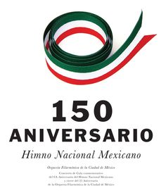 150 Years of National Anthem of Mexico