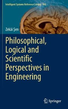 Philosophical Logical and Scientific Perspectives in Engineering (Intelligent Systems Reference Library)  Hard Bound