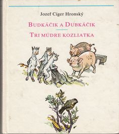 Jozef Cíger Hronský: Budkáčik a Dubkáčik, ilustrácie Jaroslav Vodrážka Smell Of Rain, Back In Time, Socialism, Goblin, Childhood Memories, Nostalgia, Illustration, Books, Sweet