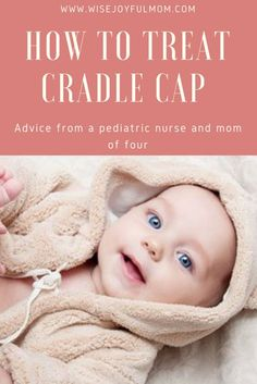 Great way to get rid of cradle cap fast! Cradle cap may be totally harmless, but it is pretty icky to look at. Here are some good ideas for clearing it up.