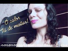 O CALOR TÁ DE MATAR | Luciana Queiróz #LúTodoDia