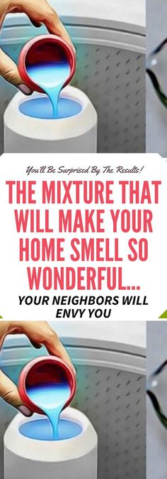 THE MIXTURE THAT WILL MAKE YOUR HOME SMELL SO WONDERFUL… YOUR NEIGHBORS WILL ENVY YOU.! Need to know!