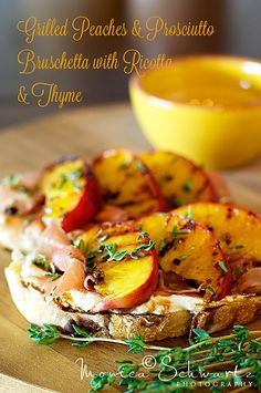 Grilled Peaches and Prosciutto Bruschetta with Ricotta and Thyme