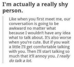 I'm actually a really shy person.