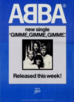 """Original advert for the Abba single """"Gimme! Gimme! Gimme! (A Man After Midnight)"""" #Abba #GimmeGimmeGimme After Midnight, About Me Blog, Fans, Queens, Followers, Thea Queen"""