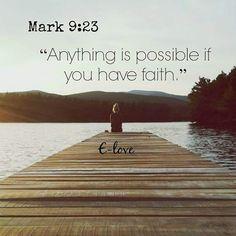 E Jesus disse-lhe: Se tu podes crer, tudo é possível ao que crê. Marcos 9:23