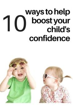 10 Ways to Boost Your Child's Confidence. Parent Tips