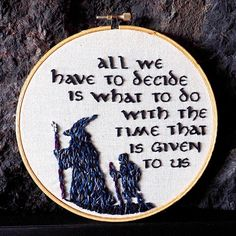 Gandalf Quote - Lord of the Rings Embroidery