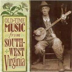 Old-Time Music From Southwest Virginia. Various artists, Format: Music Americana Music, Mountain Music, Virginia History, Old Music, Various Artists, Music Albums, Album Covers, Cd Cover, Country Music