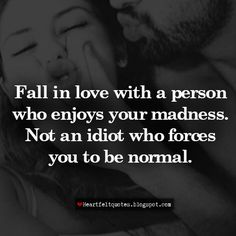 fall in love with a person who loves your madness - Google Search
