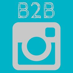 10 Engaging Ways B2B Marketers Can Use Instagram