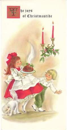 History of the classic Christmas dessert, plum pudding. Vintage Greeting Cards, Vintage Christmas Cards, Retro Christmas, Vintage Holiday, Vintage Postcards, Vintage Images, Christmas Girls, Vintage Pictures, Xmas Cards