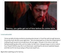 Big brother watching out for Sammy GIF>>> Hear, hear. Jensen did an amazing job and he deserves every kind of award there is. I mean, how many times is this that Dean has died, and dammit, he makes me FEEL it every single time.
