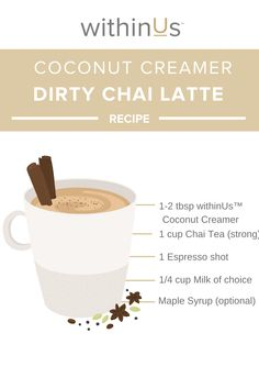 Are you a chai tea lover?   Try our chai latte with a twist! This Dirty Chai Coconut Latte is the perfect combination of chai and espresso with the added boost and benefits of withinUs™ Coconut Creamer - what's not to love?  Organic Coconut Milk, Coconut Milk Powder, Latte Recipe, Beverages, Drinks, Healthy Fats, Chai, Espresso, Dairy Free